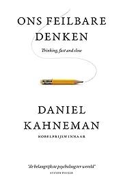 Ons feilbare denken av Daniel Kahneman