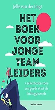 Het boek voor jonge teamleiders by Jelle van…