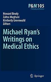 Michael Ryan's Writings on Medical Ethics…