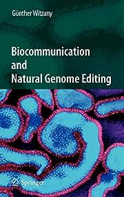 Biocommunication and Natural Genome Editing…