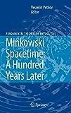 Minkowski spacetime : a hundred years later / Vesselin Petkov, editor