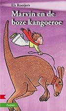 Marvin en de boze kangoeroe by Els Rooijers
