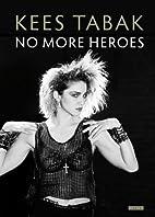 No More Heroes / druk 1 by Kees Tabak
