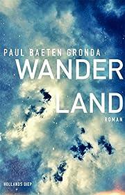 Wanderland af Paul Baeten Gronda