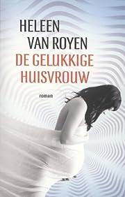 De gelukkige huisvrouw av Heleen Van Royen