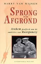 Sprong in de afgrond Arnhem geofferd aan de…