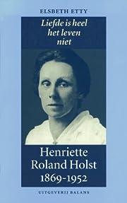 Liefde is heel het leven niet : Henriette…