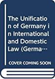 The unification of Germany in international and domestic law / Ryszard W. Piotrowicz and Sam K.N. Blay ; with two chapters contributed by Gunnar Schuster and Andreas Zimmermann