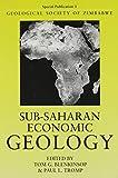 Sub-saharan economic geology / edited by Tom G. Blenkinsop, Paul L. Tromp