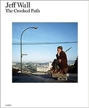 Jeff Wall: The Crooked Path de David Campany