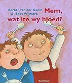 Mem, wat ite wy hjoed? by Berber van der…