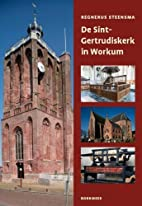 De Sint-Gertrudiskerk in Workum / druk 1 by…