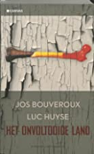 Het onvoltooide land by Jos Bouveroux