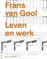 Frans van Gool : leven en werk av Bernard…