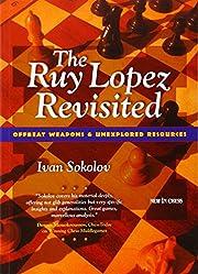 Ruy Lopez Revisited, The de Ivan Sokolov