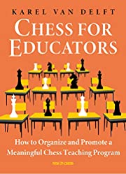 Chess for Educators: How to Organize and…