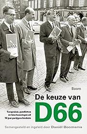 De keuze van D66 : toespraken, pamfletten en…