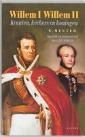 Willem I, Willem II : kranten, kerkers en…