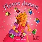 Fleurs droom by Lesley Harker