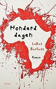 Honderd dagen roman por Lukas Bärfuss