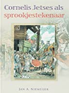 Cornelis Jetses als sprookjestekenaar / druk…