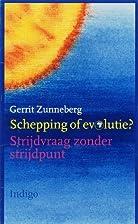 Schepping of evolutie? by Gerrit Zunneberg