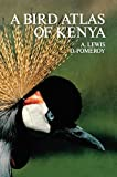 A bird atlas of Kenya / by Adrian Lewis, Derek Pomeroy