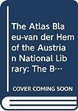 The atlas Blaeu - van der Hem of the Austrian National Library / editorial committee, Gunter Schilder, Bernard Aikema, Peter van der Krogt