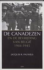 De Canadezen en de bevrijding van België,…