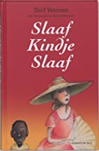 Slaaf kindje slaaf by Dolf Verroen