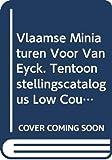 Vlaamse miniaturen voor Van Eyck, ca. 1380-ca. 1420 : catalogus : Cultureel Centrum Romaanse Poort, Leuven, 7 september-7 november 1993