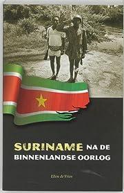 Suriname, na de binnenlandse oorlog –…