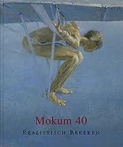 Mokum 40 - realistisch bekeken: 40 jaar…