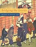 Bridging the divide : 400 years, the Netherlands-Japan / editors: Leonard Blussé, Willem Remmelink, Ivo Smits