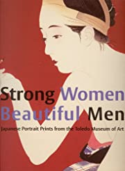 Strong Women, Beautiful Men: Japanese…