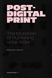 Post-digital Print - The Mutation Of…