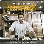 Lekker en gezond koken met Mathijs : een…