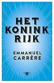 Het koninkrijk by Emmanuel Carrère