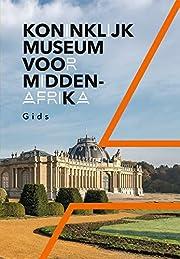 Koninklijke Museum voor Midden-Afrika gids…