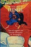 De taal van de hemel : over de engelen van Pseudo-Dionysius de Areopagiet / Ben Schomakers