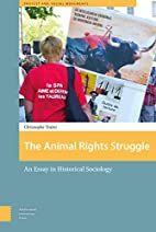 The Animal Rights Struggle: An Essay in…