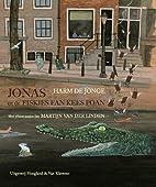 Jonas en de fiskjes fan Kees Poan by Harm de…