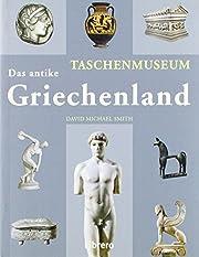 Das antike Griechenland: Taschenmuseum de…