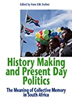 History Making and Present Day Politics: The…