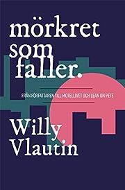 Mörkret som faller de Willy Vlautin