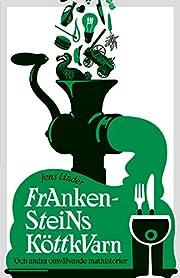 Frankensteins köttkvarn : och andra…
