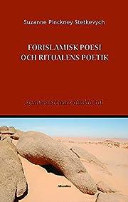 Förislamisk poesi och ritualens poetik :…