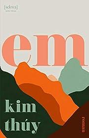 Em : roman by Kim Thúy