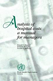 Analysis of Hospital Costs: A Manual for…