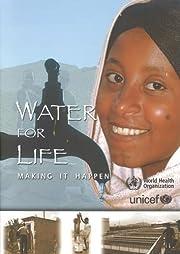 Water for Life: Making It Happen de World…